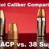 38 Super vs. 45 ACP