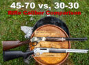 45-70 vs 30-30 rifle and ammo at a shooting range