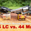 45 Long Colt vs 44 Magnum