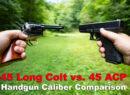 45 long colt revolver vs. 45 acp pistol at the shooting range