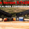 5.7×28 vs. 9mm