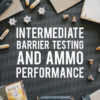 What Barriers Do To Ammunition – Testing Data