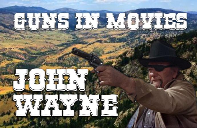 Guns John Wayne Used in Movies