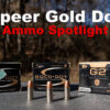 Speer Gold Dot – Ammo Spotlight