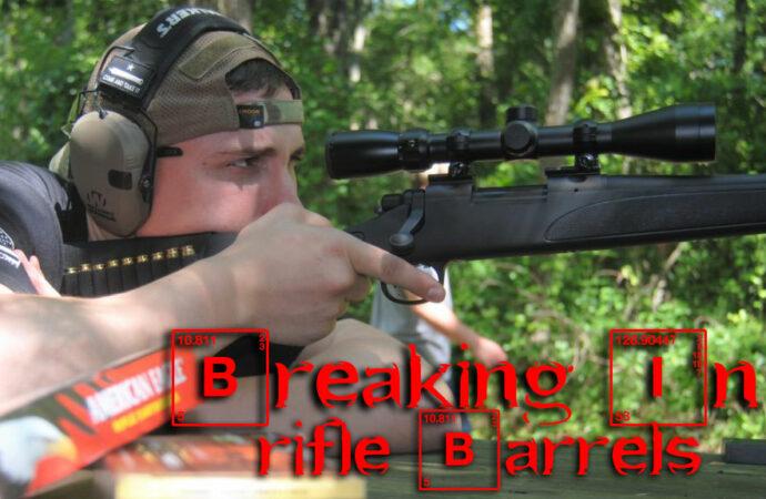 How To Break In A Rifle Barrel
