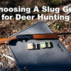 Choosing the Best Slug Gun for Deer Hunting