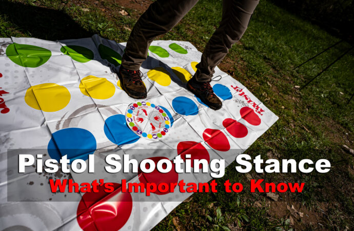 Pistol Shooting Stance – What's Important and Why it Matters