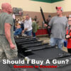 Should I Buy A Gun?